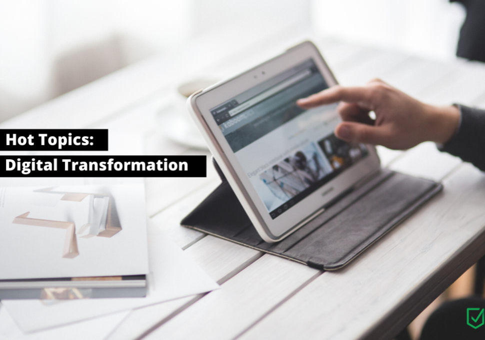 Hot topics: Digital Transformation